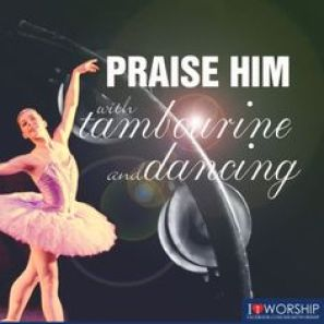 Praise with timbrel & dance