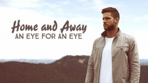 an eye for an eye home and away spinoff uk ireland