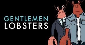 Gentlemen Lobsters Cancelled Or Renewed For Season 2?