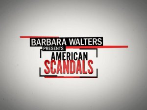 Barbara Walters Presents American Scandals Renewed