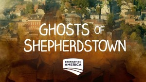 Ghosts of Shepherdstown Season 3 On Destination America: Cancelled or Renewed?