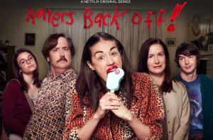Haters Back Off Cancelled By Netflix – No Season 3