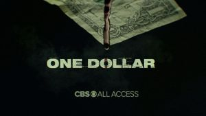 CBS All Access Cancels One Dollar