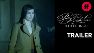 Pretty Little Liars: The Perfectionsists Trailer and Premiere date
