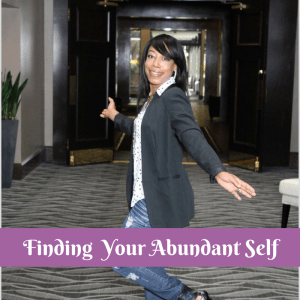 Finding your Abundant Self