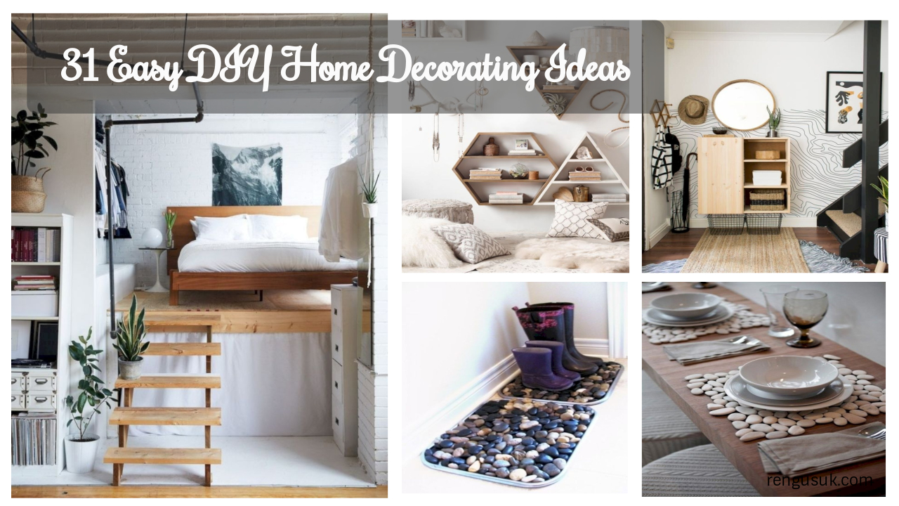 31 Easy DIY Home Decorating Ideas - rengusuk.com