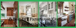 41 Best DIY Farmhouse Kitchen Decorating Ideas