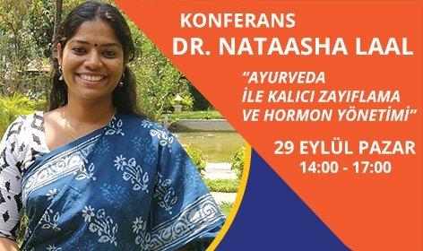 Ayurveda Doktoru Nataasha Laal, Türkiye'ye Geliyor…