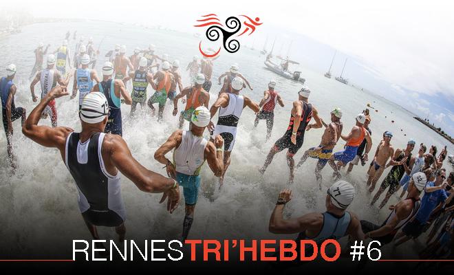 RENNES TRI'HEBDO #6