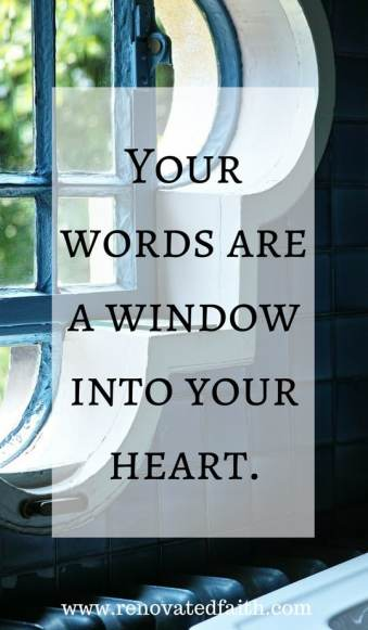 your-words-are-a-window-into-your-heart