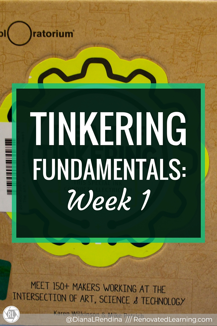 Tinkering Fundamentals: Week 1   In Week 1 of the Tinkering Fundamentals MOOC, I take a look at what the course will entail and talk about my takeaways from the readings.