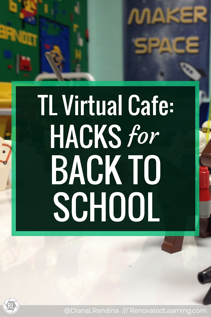 TL Virtual Cafe- Hacks for Back To School   Based off of my slides for a TL Virtual Cafe webinar, learn a variety of hacks that can help make the back to school transition run more smoothly in your library.
