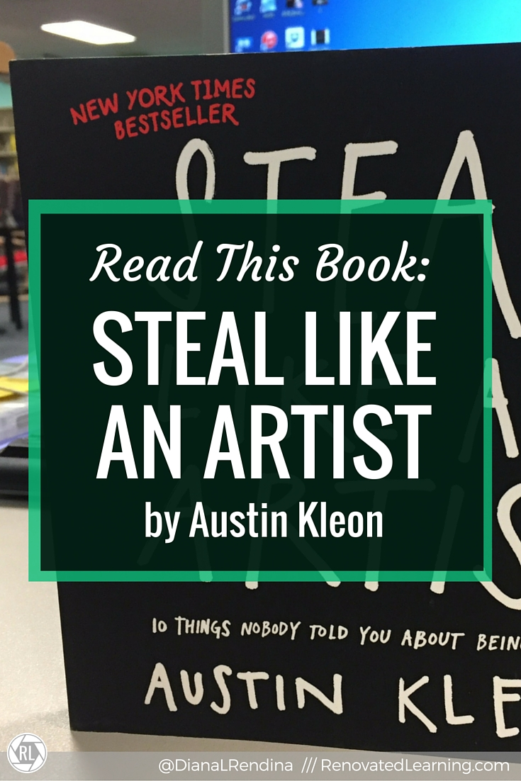 "Read this Book: Steal Like an Artist | While being an educator might not be seen as a ""creative"" type career, the advice that Austin Kleon offers about sharing your work and putting yourself out there really resonates with me. There's a great deal we educators have to learn from him. 
