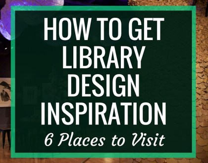 How to Get Library Design Inspiration: 6 Places to Visit | Many people think that the main place to get ideas for library space design is in other school libraries. However, we have much to learn from other types of learning environments. Here, I suggest six places for getting library design inspiration. @DianaLRendina