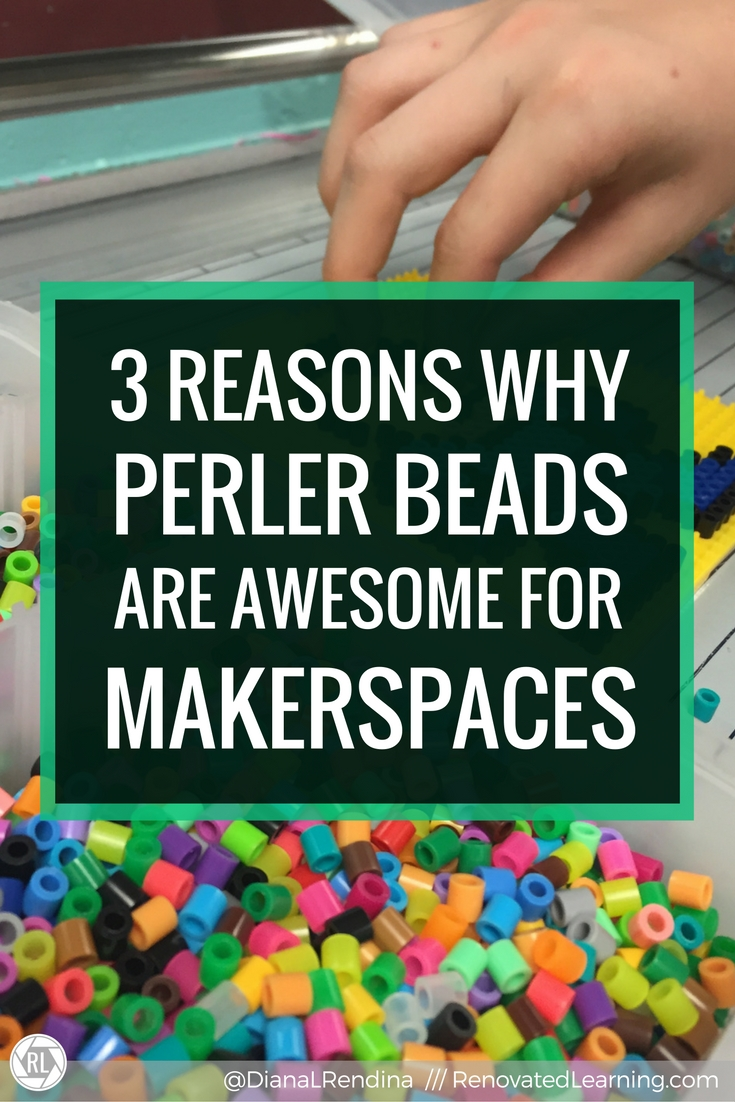 3 Reasons Why Perler Beads are Awesome for Makerspace