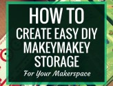 How to Create Easy DIY MaKeyMaKey Storage | A quick, easy tutorial on getting your MaKeyMaKeys organized.