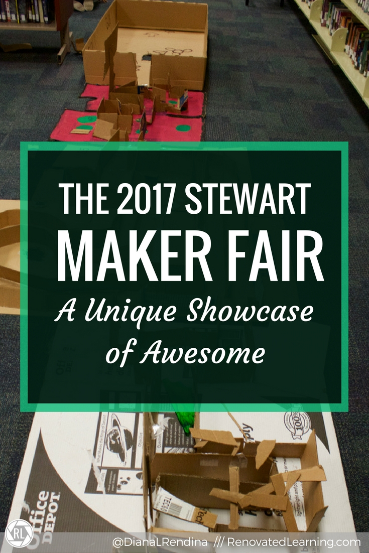 The 2017 Stewart Maker Fair: A Unique Showcase of Awesome | At the 2017 Stewart Maker Fair, my students focused less on different guided activities and more on showcasing their best projects. The results were amazing.