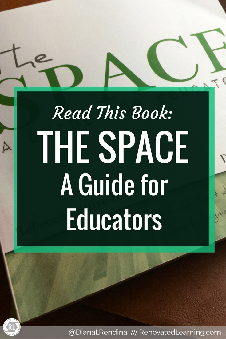Read this Book: The Space: A Guide for Educators | The Space is an amazing resource on learning space design. It helps educators to learn to think as designers, to co-design their spaces with their students and to create learning spaces that are inclusive of ALL their students.