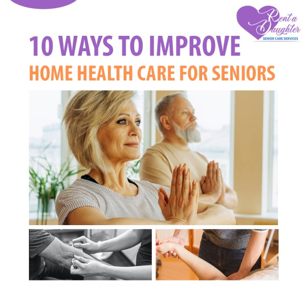 10 Ways to Improve Home Health Care for Seniors