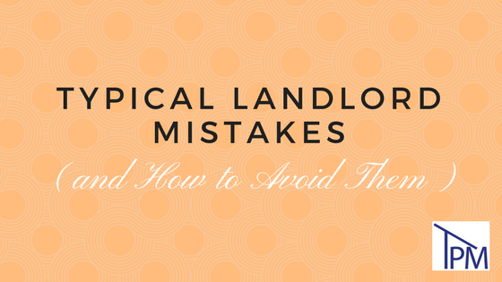 Typical Landlord Mistakes