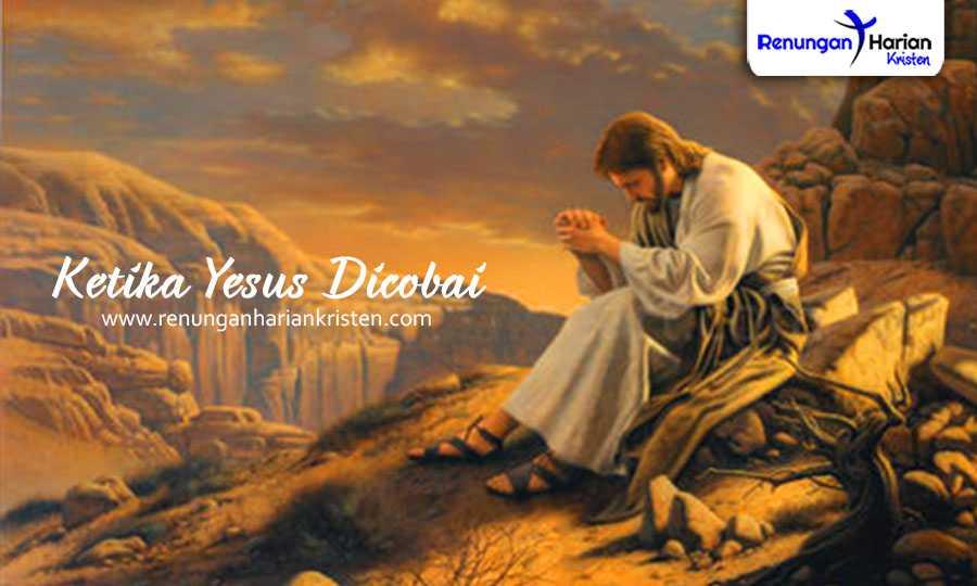 Renungan Harian - Ketika Yesus Dicobai