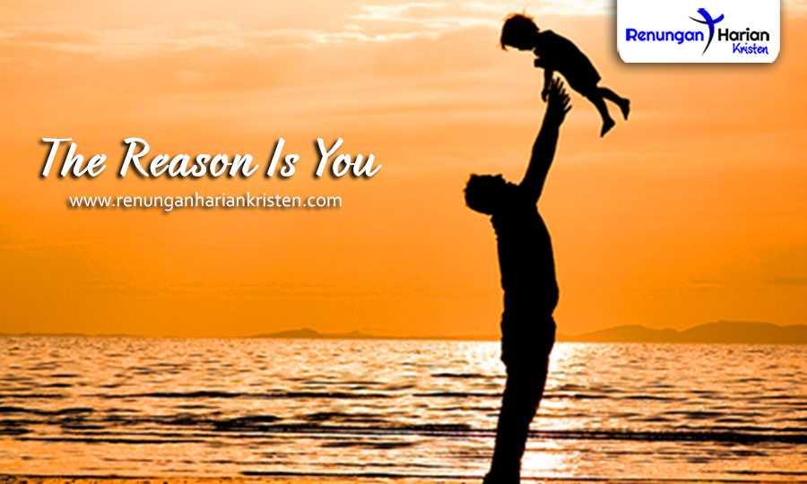 Renungan harian remaja - The Reason Is You