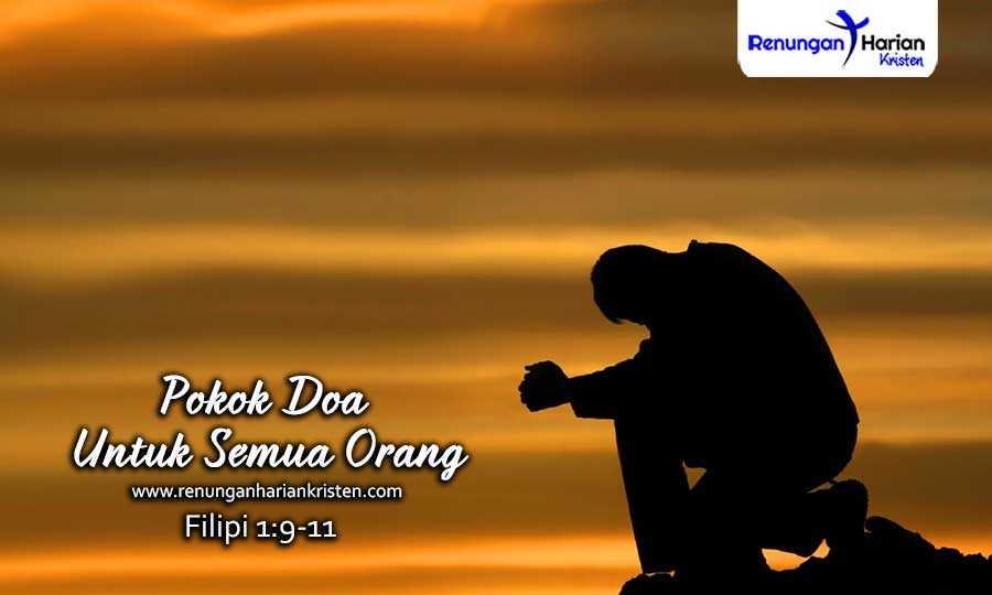 Renungan Harian Filipi 1:9-11 | Pokok Doa Untuk Semua Orang