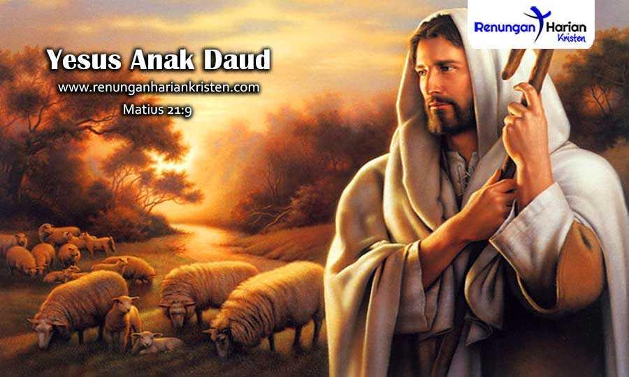 Renungan-Harian-Matius-21-9-Yesus-Anak-Daud
