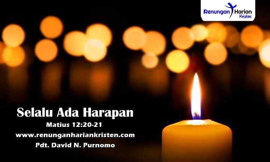 Renungan-Kristen-Matius-12-20-21-Selalu-Ada-Harapan