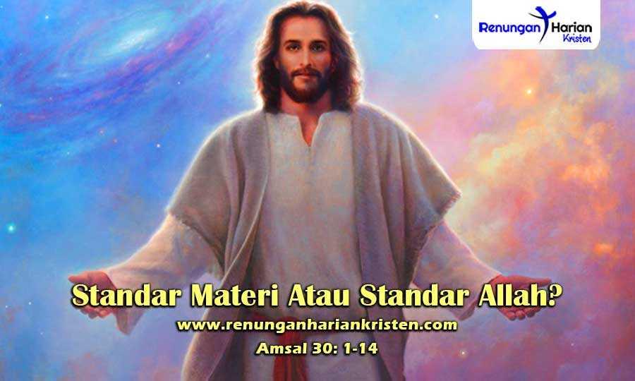 Renungan-Harian-Amsal-30-1-14-Standar-Materi-Atau-Standar-Allah