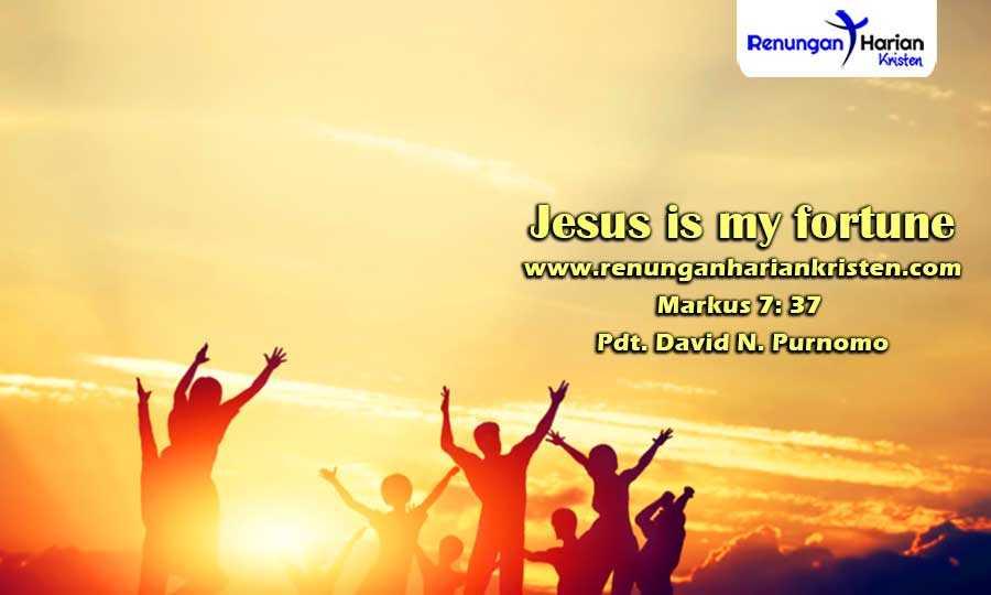 Khotbah-Kristen-Markus-7-37-Jesus-is-my-fortune