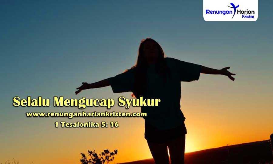 Renungan-Harian-Remaja-1-Tesalonika-5-16-Selalu-Mengucap-Syukur