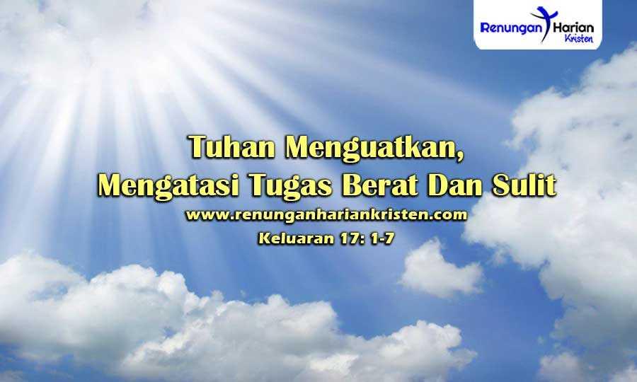 Renungan-Harian-Anak-Keluaran-17-1-7-Tuhan-Menguatkan-Mengatasi-Tugas-Berat-Dan-Sulit