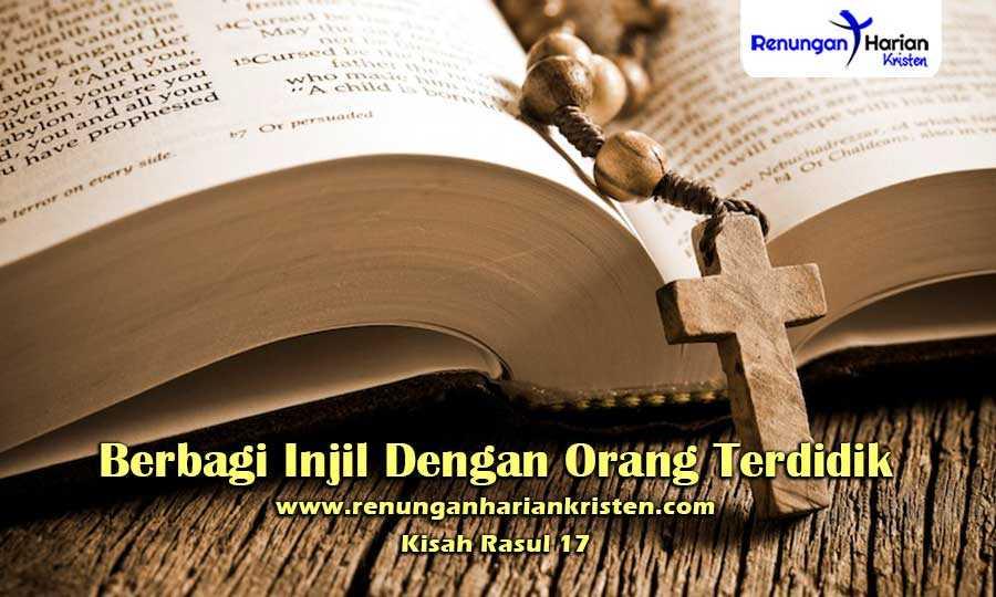 Renungan-Harian-Kisah-Rasul-17-Berbagi-Injil-Dengan-Orang-Terdidik