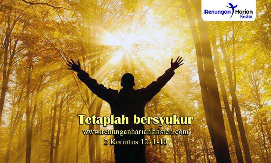Renungan-Harian-2-Korintus-12-1-10-Tetaplah-bersyukur