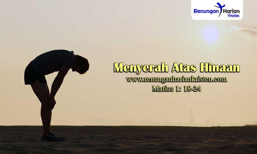 Renungan-Harian-Matius-1-18-24-Menyerah-Atas-Hinaan