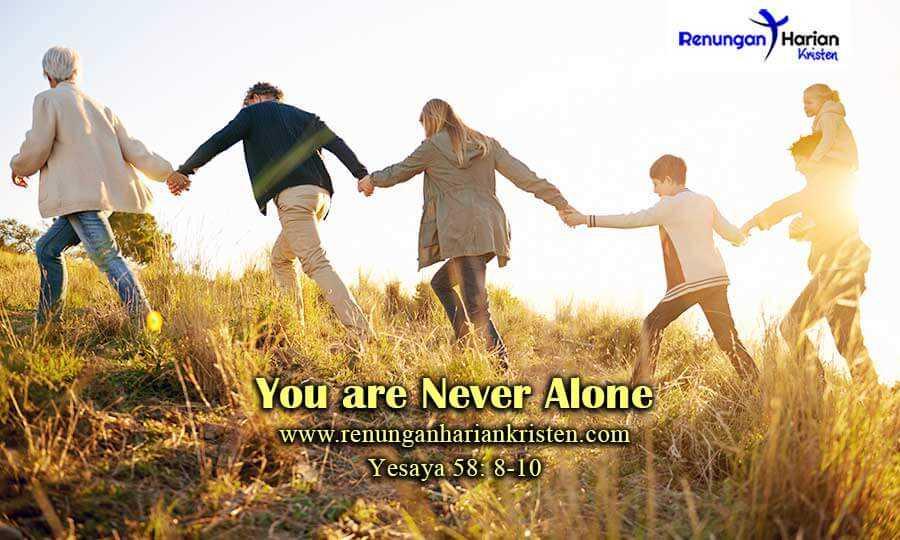 Renungan-Harian-Yesaya-58-8-10-You-are-Never-Alone