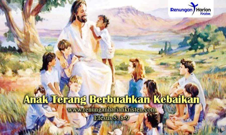 Renungan-Anak-Efesus-5-8-9-Anak-Terang-Berbuahkan-Kebaikan