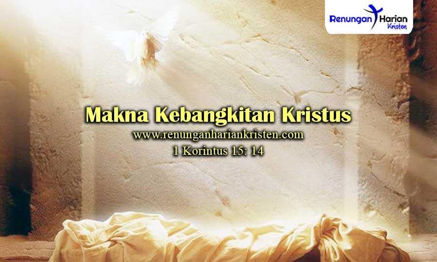 Khotbah-Kristen-1-Korintus-15-14-Makna-Kebangkitan-Kristus