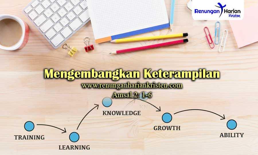 Renungan-Harian-Amsal-2-1-6-Mengembangkan-Keterampilan