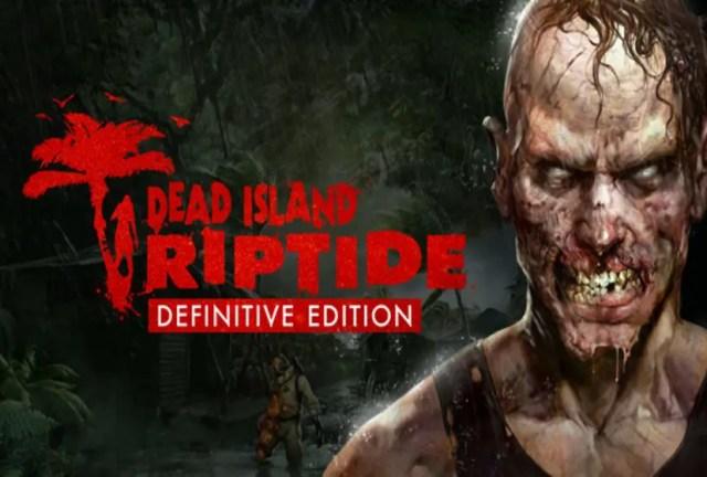 Dead Island: Riptide Definitive Edition Repack-Games