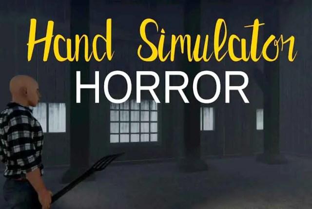 Hand Simulator Horror Free Download Torrent Repack-Games