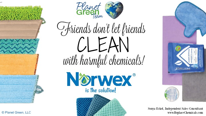 Norwex Friends don't let friends clean with harmful chemicals