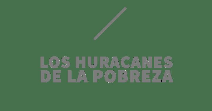 Los huracanes de la pobreza