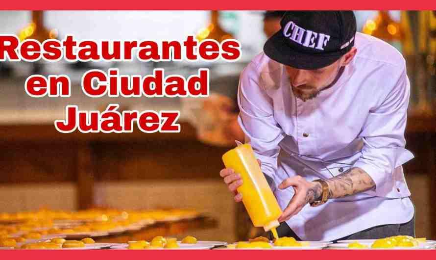 Restaurantes Cd Juárez – Dónde desayunar, comer o cenar