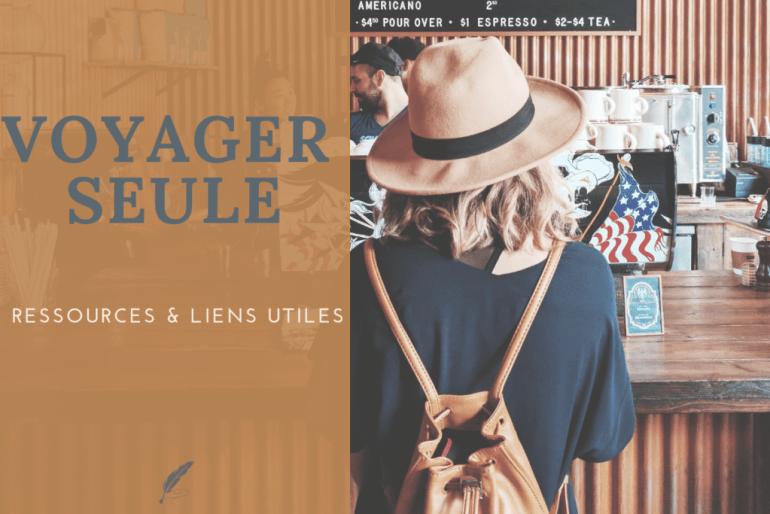 voyager seule : conseils utiles
