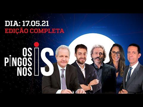 IMPRENSA IGNORA ATOS/ FACHIN BLINDA TOFFOLI/ CIRO ATACA LULA – Os Pingos Nos Is – 17/05/21