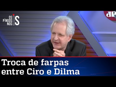 Augusto Nunes: Os dois estão com a razão na troca de ataques entre Ciro e Dilma