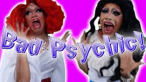 BAD PSYCHIC