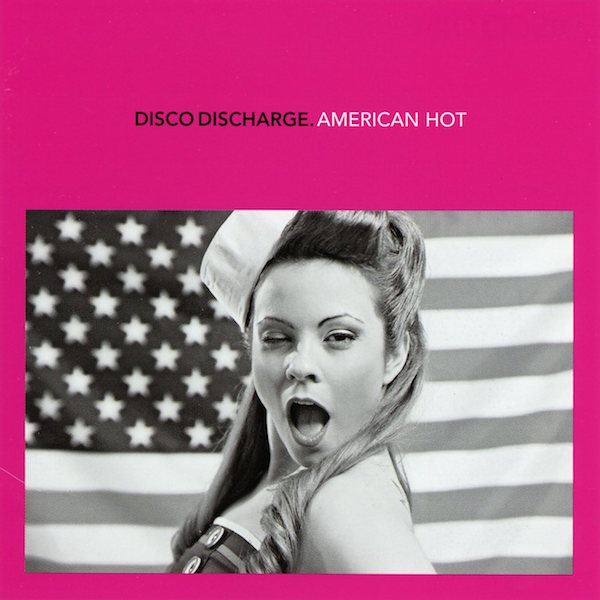 Disco Discharge American Hot